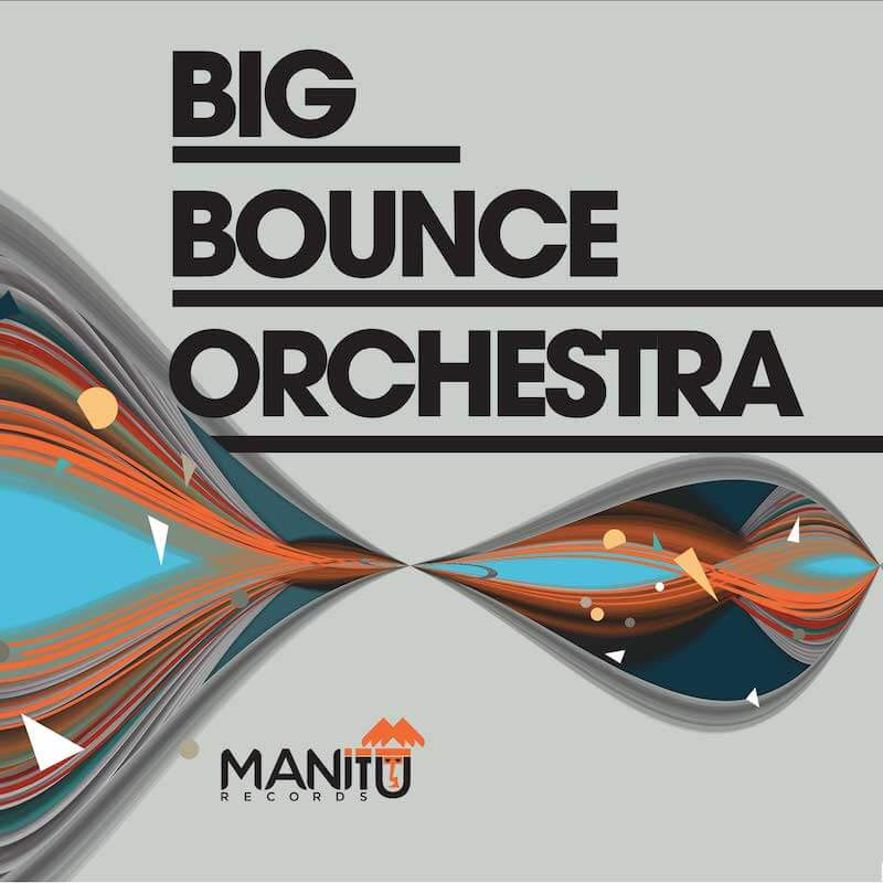 big bounce orchestra manitu records