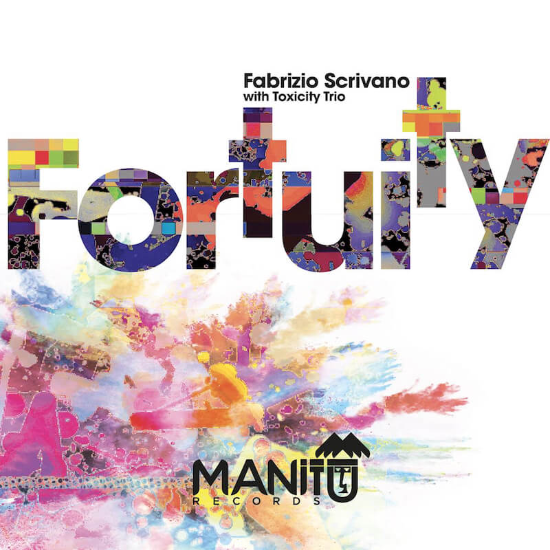 Fabrizio Scrivano with Toxicity Trio manitu records